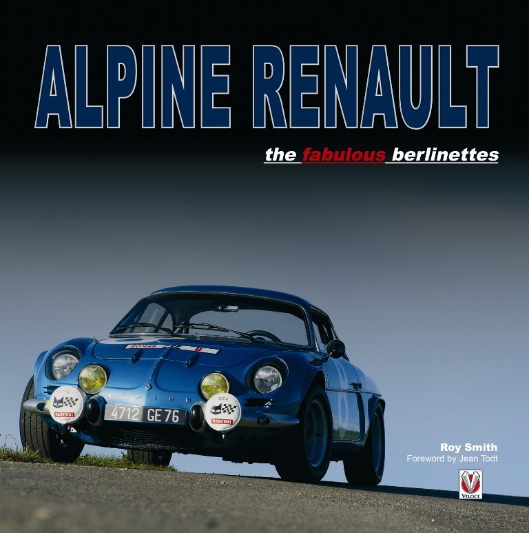 Alpine Renault – the fabulous Berlinette – Roy Smith – Veloce Publishing