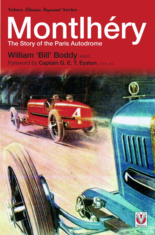 Montlhéry – The Story of the Paris Autodrome - Veloce Publishing