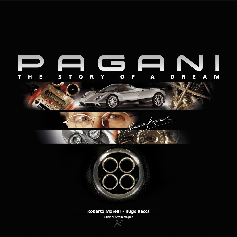 Pagani : The Story Of a Dream - Roberto Morelli
