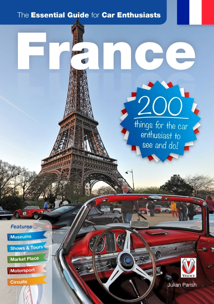 Le guide essentiel pour l'amateur d'automobiles en France de Julian Parish
